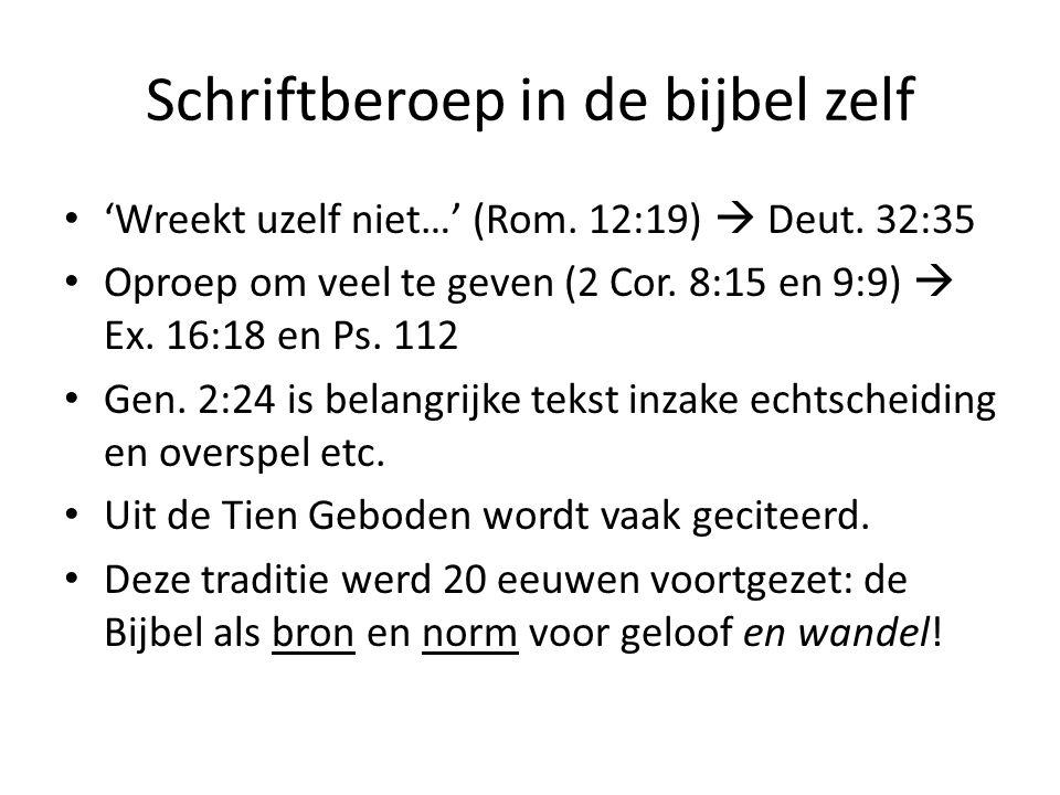 Schriftberoep in de bijbel zelf 'Wreekt uzelf niet…' (Rom.