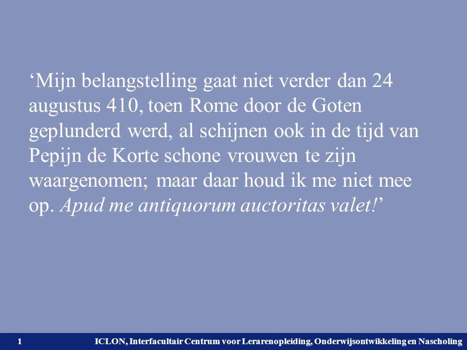 Universiteit Leiden. Bij ons leer je de wereld kennen. ICLON, Interfacultair Centrum voor Lerarenopleiding, Onderwijsontwikkeling en Nascholing 'Mijn