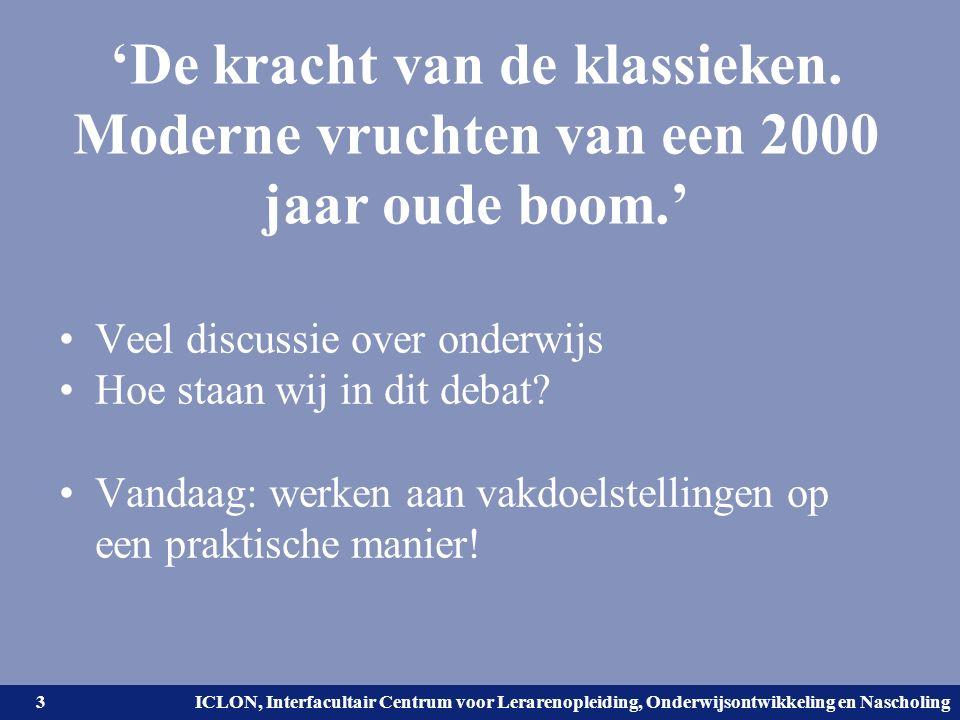 Universiteit Leiden. Bij ons leer je de wereld kennen. ICLON, Interfacultair Centrum voor Lerarenopleiding, Onderwijsontwikkeling en Nascholing 'De kr