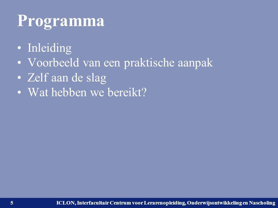 Universiteit Leiden. Bij ons leer je de wereld kennen. ICLON, Interfacultair Centrum voor Lerarenopleiding, Onderwijsontwikkeling en Nascholing Progra