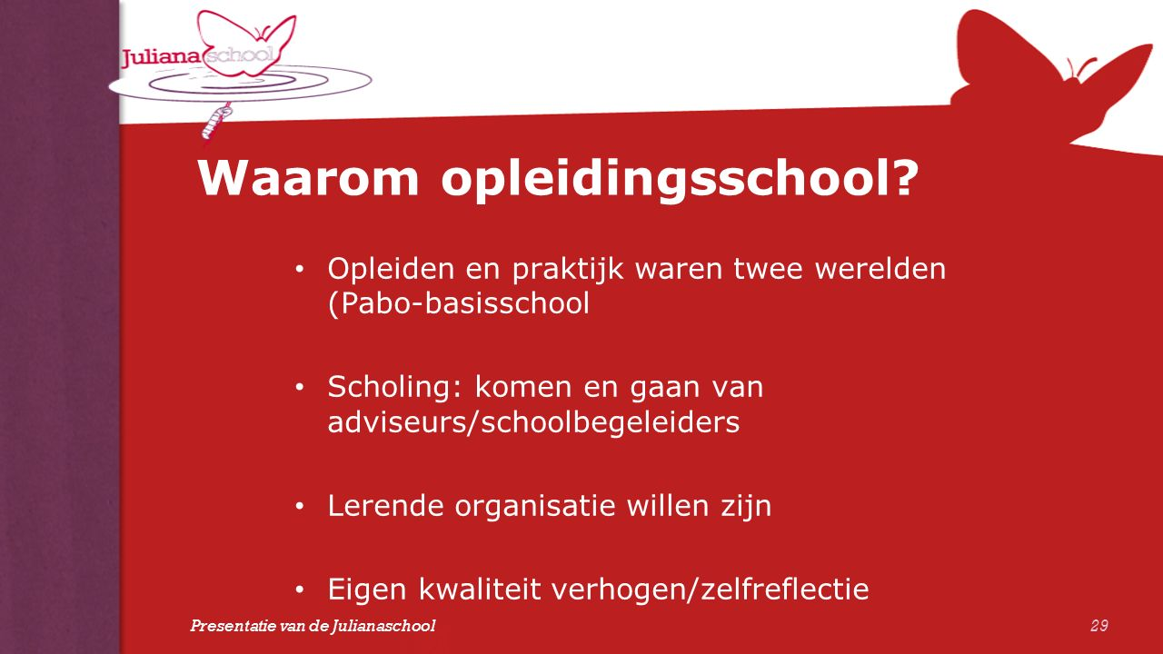 Waarom opleidingsschool? Opleiden en praktijk waren twee werelden (Pabo-basisschool Scholing: komen en gaan van adviseurs/schoolbegeleiders Lerende or