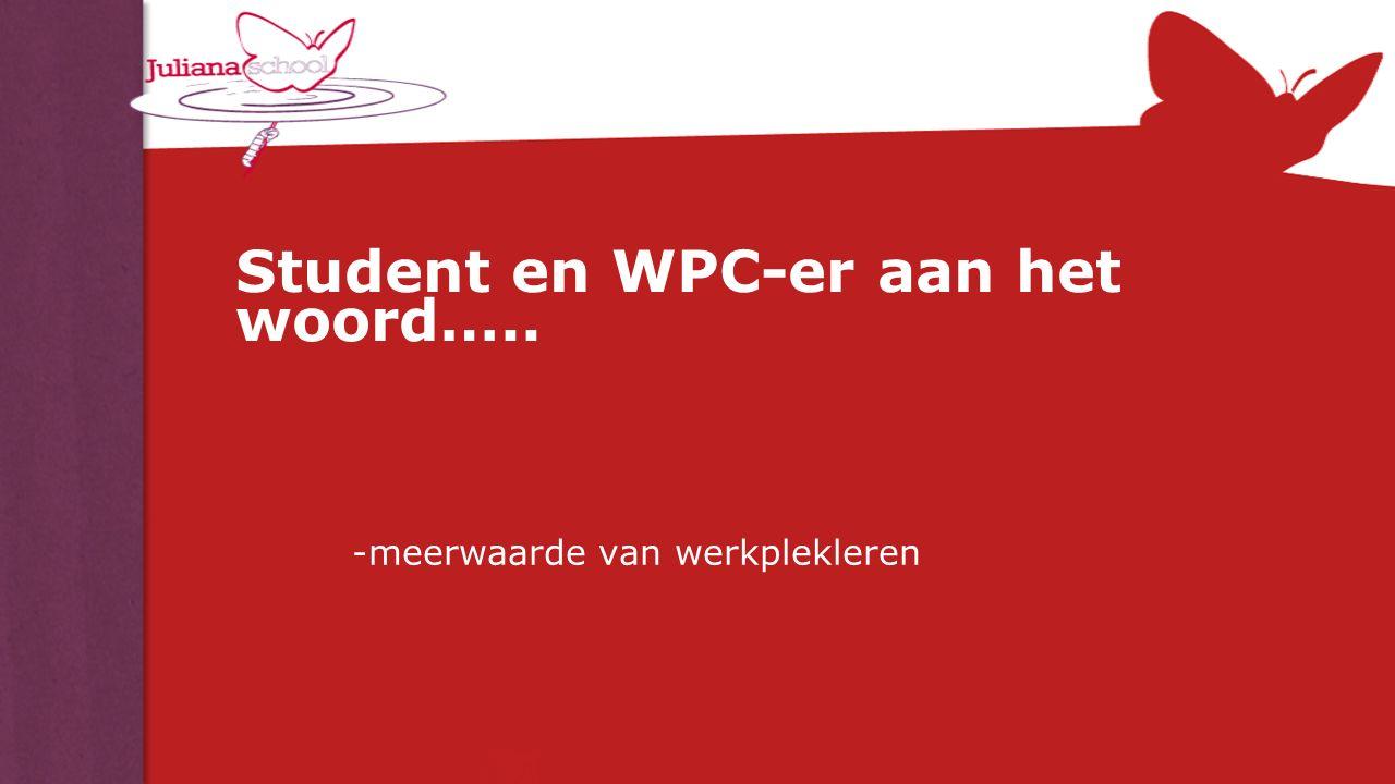 Student en WPC-er aan het woord….. -meerwaarde van werkplekleren