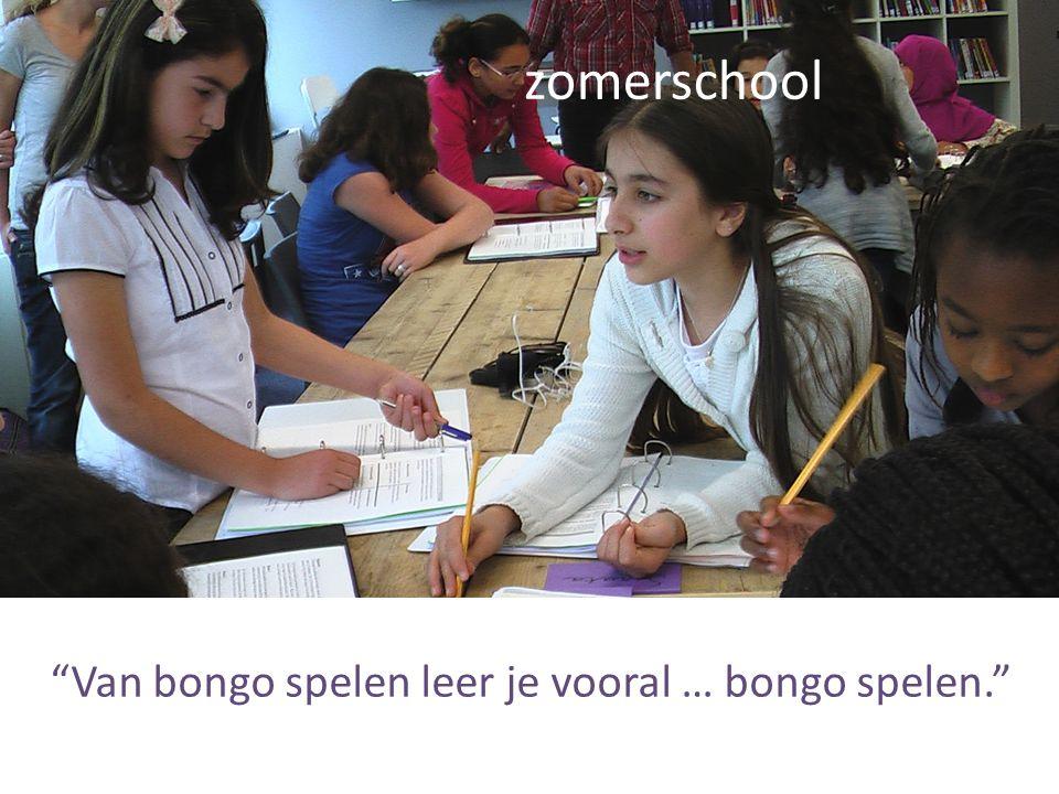 Van bongo spelen leer je vooral … bongo spelen. zomerschool