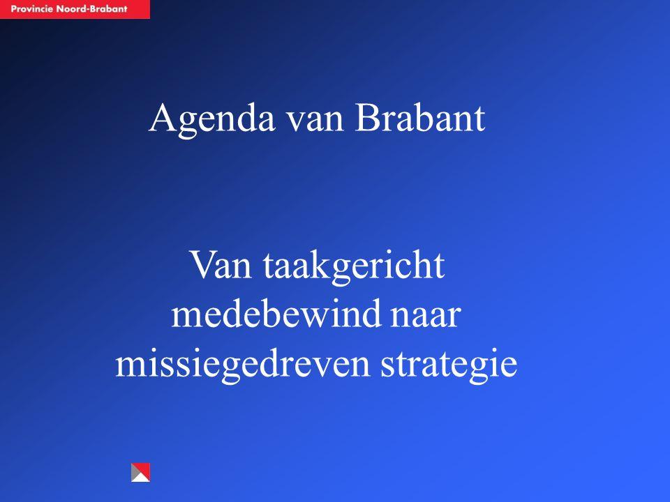 Agenda van Brabant Van taakgericht medebewind naar missiegedreven strategie