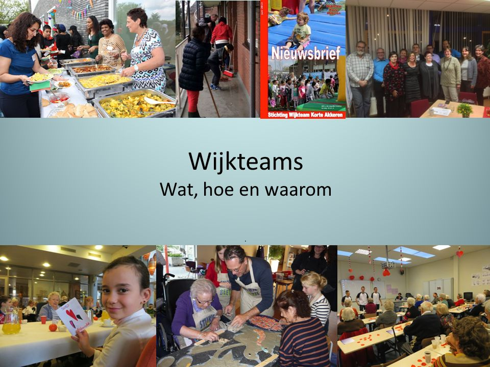 Wijkteams Wat, hoe en waarom.