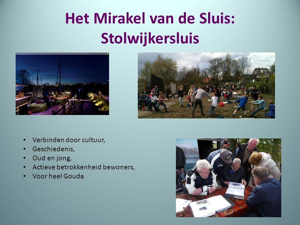 Het Mirakel van de Sluis: Stolwijkersluis Verbinden door cultuur, Geschiedenis, Oud en jong, Actieve betrokkenheid bewoners, Voor heel Gouda