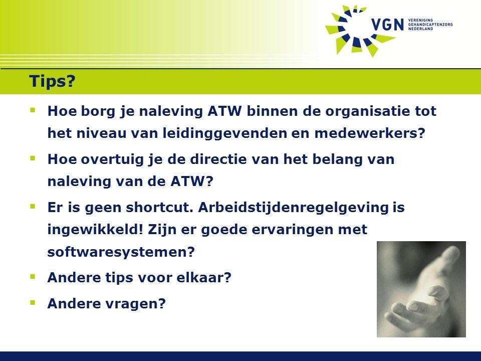 Tips?  Hoe borg je naleving ATW binnen de organisatie tot het niveau van leidinggevenden en medewerkers?  Hoe overtuig je de directie van het belang