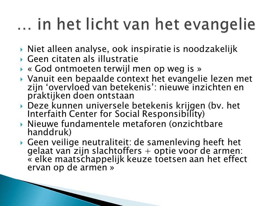 Niet alleen analyse, ook inspiratie is noodzakelijk  Geen citaten als illustratie  « God ontmoeten terwijl men op weg is »  Vanuit een bepaalde c