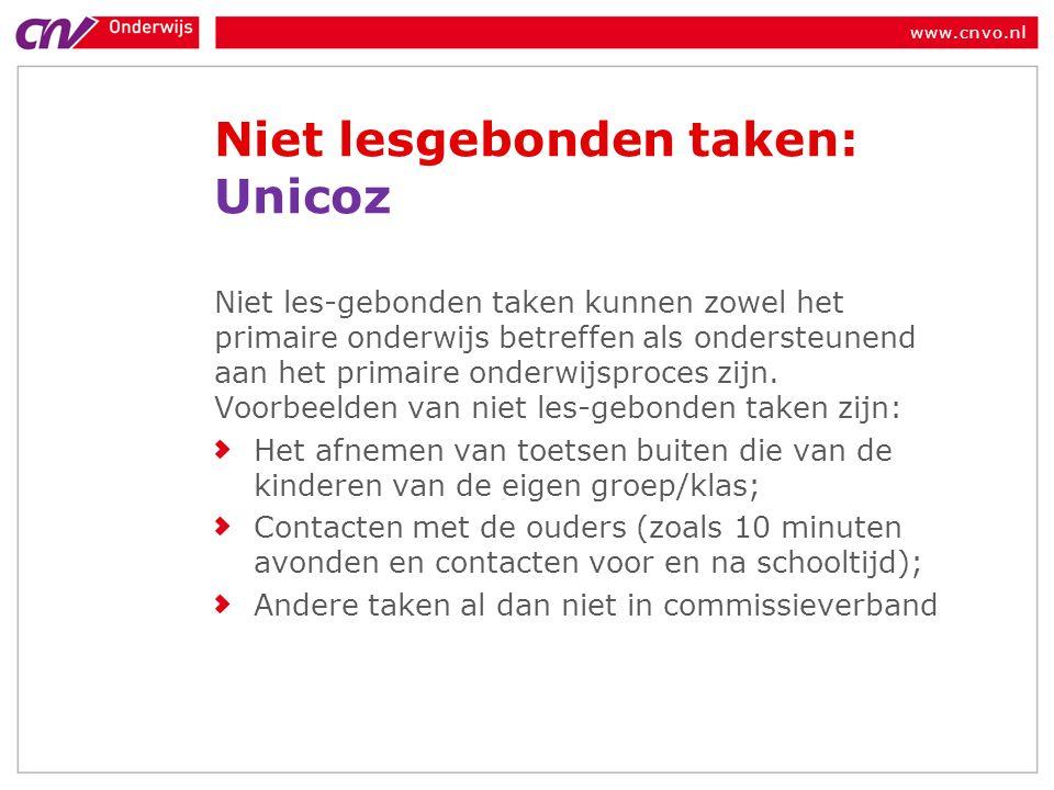 www.cnvo.nl Niet lesgebonden taken: Unicoz Niet les-gebonden taken kunnen zowel het primaire onderwijs betreffen als ondersteunend aan het primaire onderwijsproces zijn.
