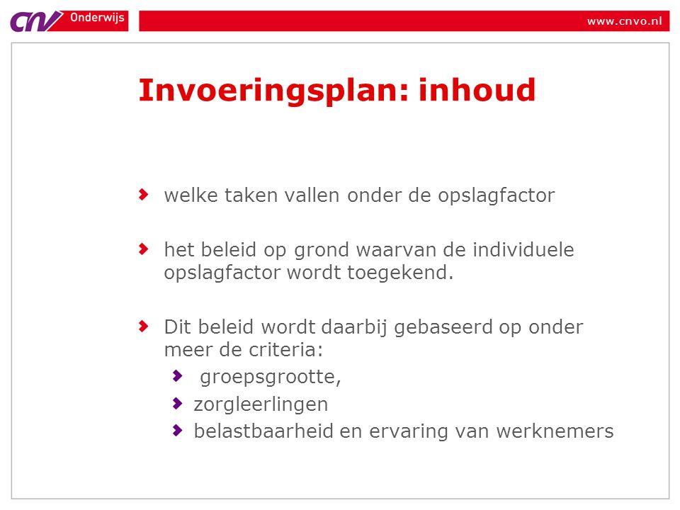 www.cnvo.nl Invoeringsplan: inhoud welke taken vallen onder de opslagfactor het beleid op grond waarvan de individuele opslagfactor wordt toegekend.