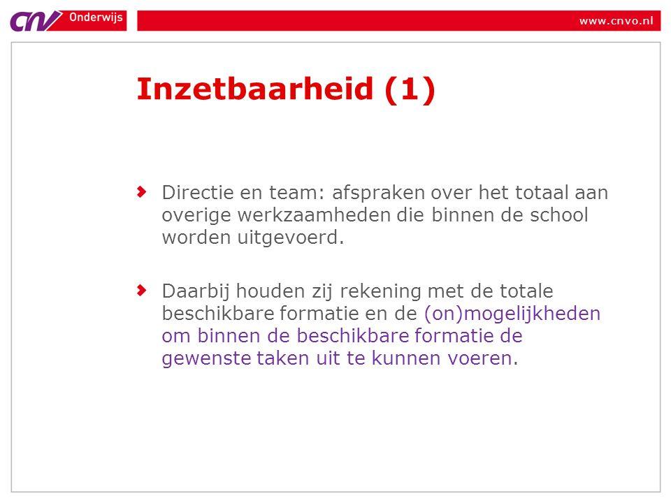 www.cnvo.nl Inzetbaarheid (1) Directie en team: afspraken over het totaal aan overige werkzaamheden die binnen de school worden uitgevoerd.