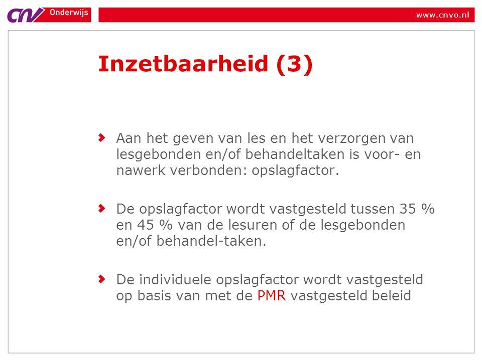 www.cnvo.nl Inzetbaarheid (3) Aan het geven van les en het verzorgen van lesgebonden en/of behandeltaken is voor- en nawerk verbonden: opslagfactor.