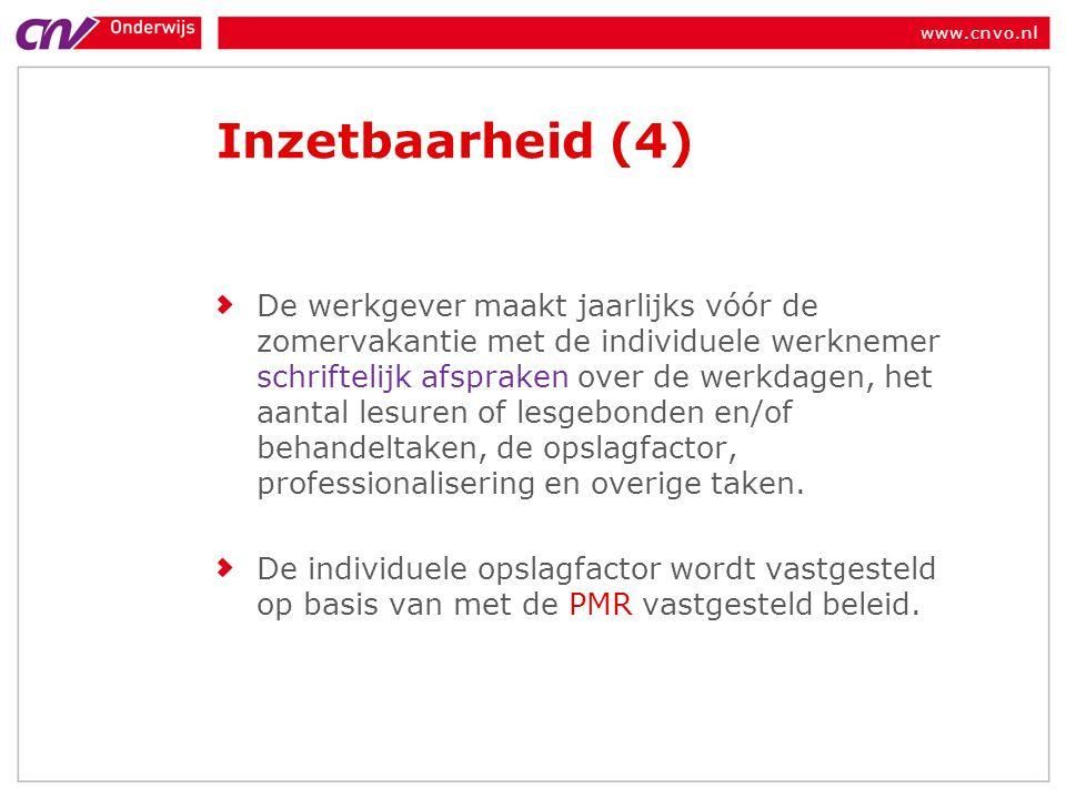 www.cnvo.nl Inzetbaarheid (4) De werkgever maakt jaarlijks vóór de zomervakantie met de individuele werknemer schriftelijk afspraken over de werkdagen, het aantal lesuren of lesgebonden en/of behandeltaken, de opslagfactor, professionalisering en overige taken.