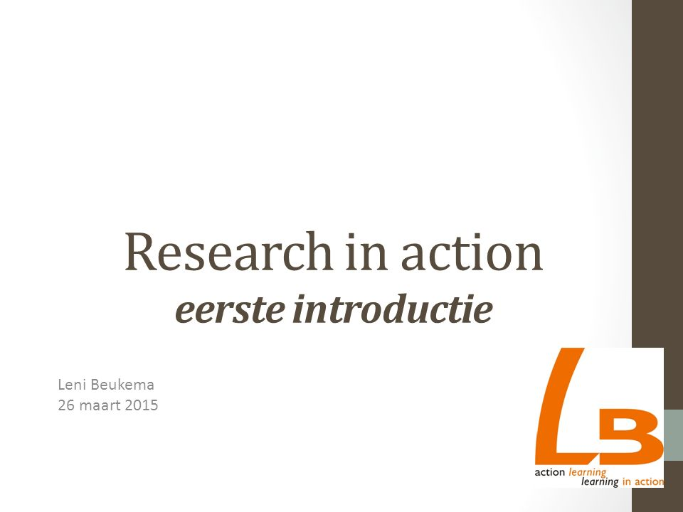 Research in action eerste introductie Leni Beukema 26 maart 2015