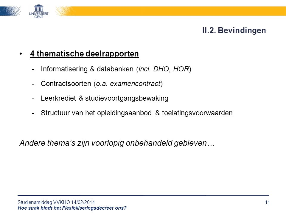Studienamiddag VVKHO 14/02/201411 Hoe strak bindt het Flexibiliseringsdecreet ons.