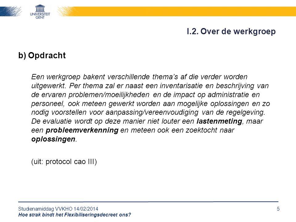 Studienamiddag VVKHO 14/02/20145 Hoe strak bindt het Flexibiliseringsdecreet ons.