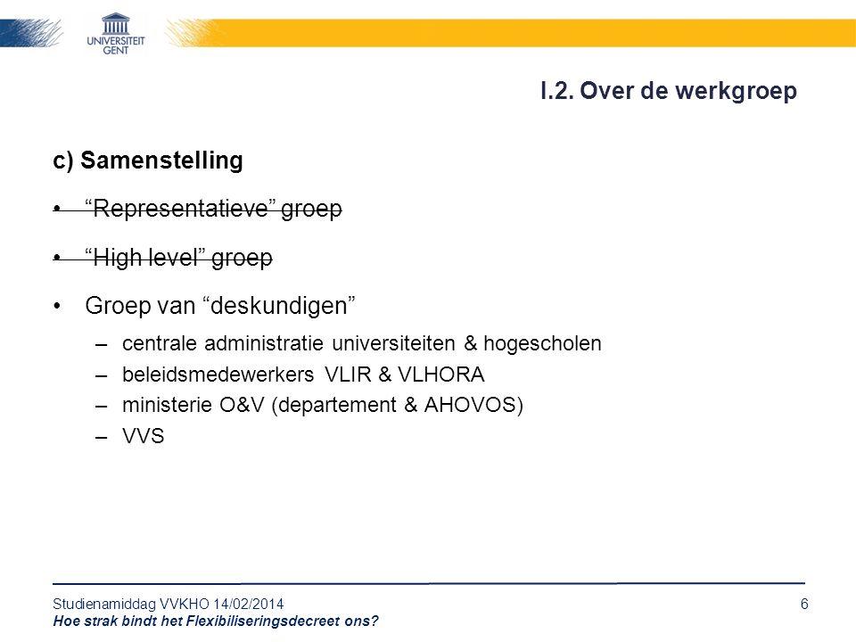 Studienamiddag VVKHO 14/02/20146 Hoe strak bindt het Flexibiliseringsdecreet ons.