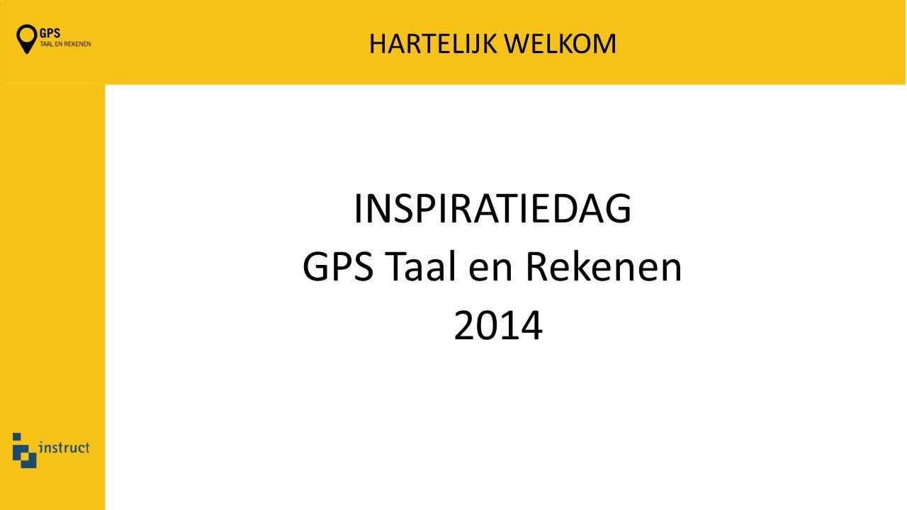 HARTELIJK WELKOM INSPIRATIEDAG GPS Taal en Rekenen 2014