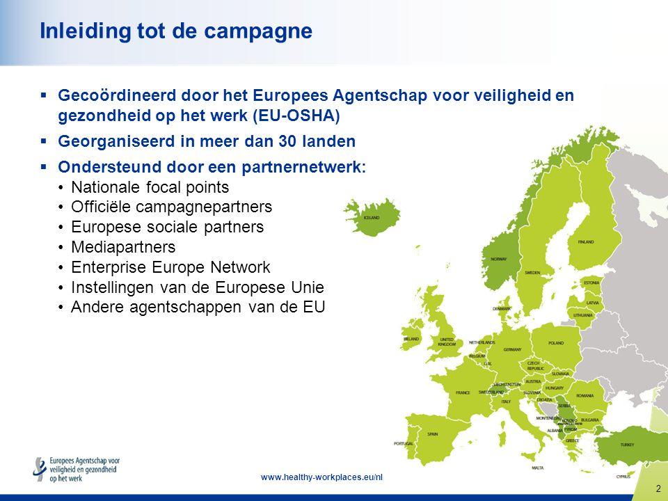 13 www.healthy-workplaces.eu/nl Wat zijn de voordelen.