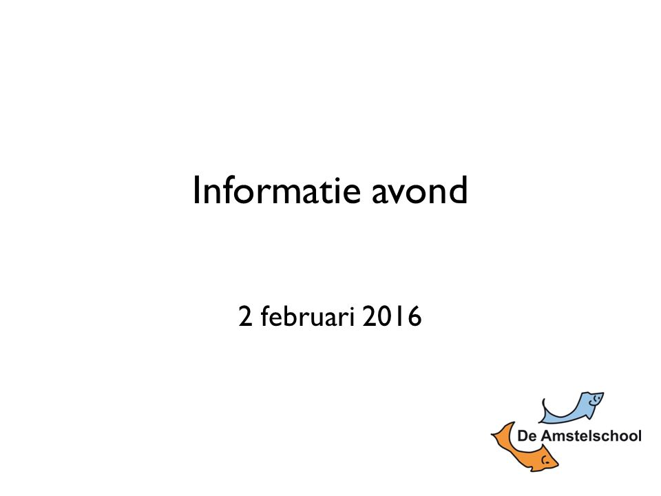Informatie avond 2 februari 2016