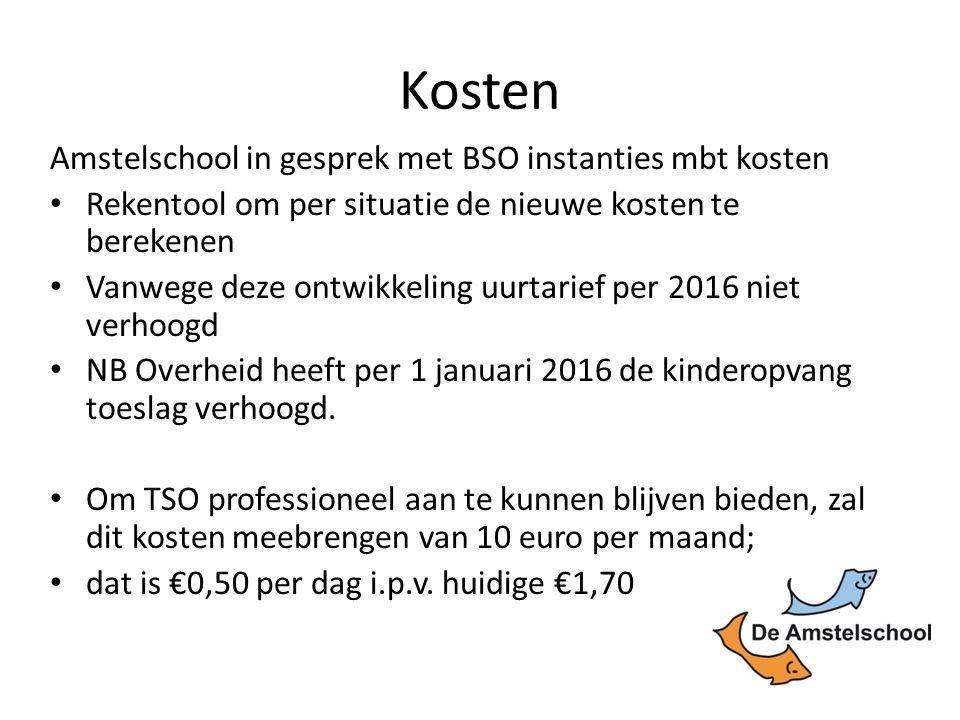 Kosten Amstelschool in gesprek met BSO instanties mbt kosten Rekentool om per situatie de nieuwe kosten te berekenen Vanwege deze ontwikkeling uurtarief per 2016 niet verhoogd NB Overheid heeft per 1 januari 2016 de kinderopvang toeslag verhoogd.