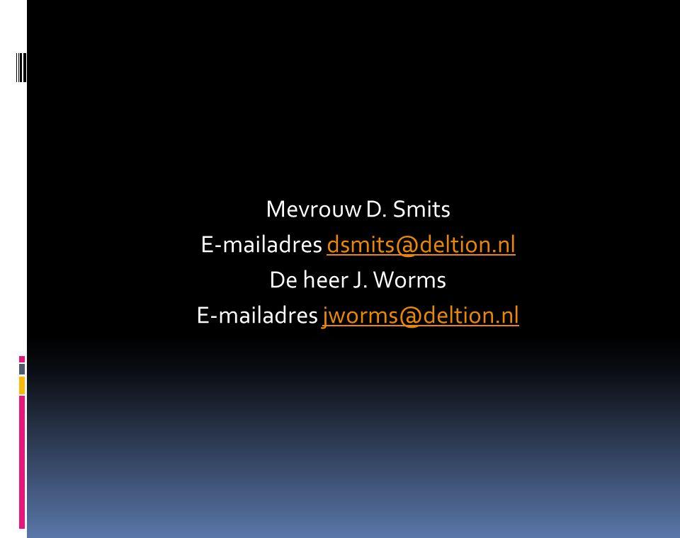 Mevrouw D. Smits E-mailadres dsmits@deltion.nldsmits@deltion.nl De heer J.