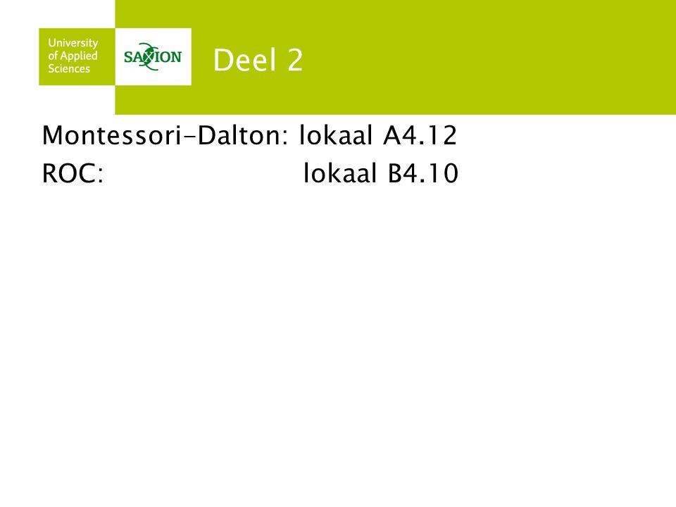 Deel 2 Montessori-Dalton: lokaal A4.12 ROC: lokaal B4.10