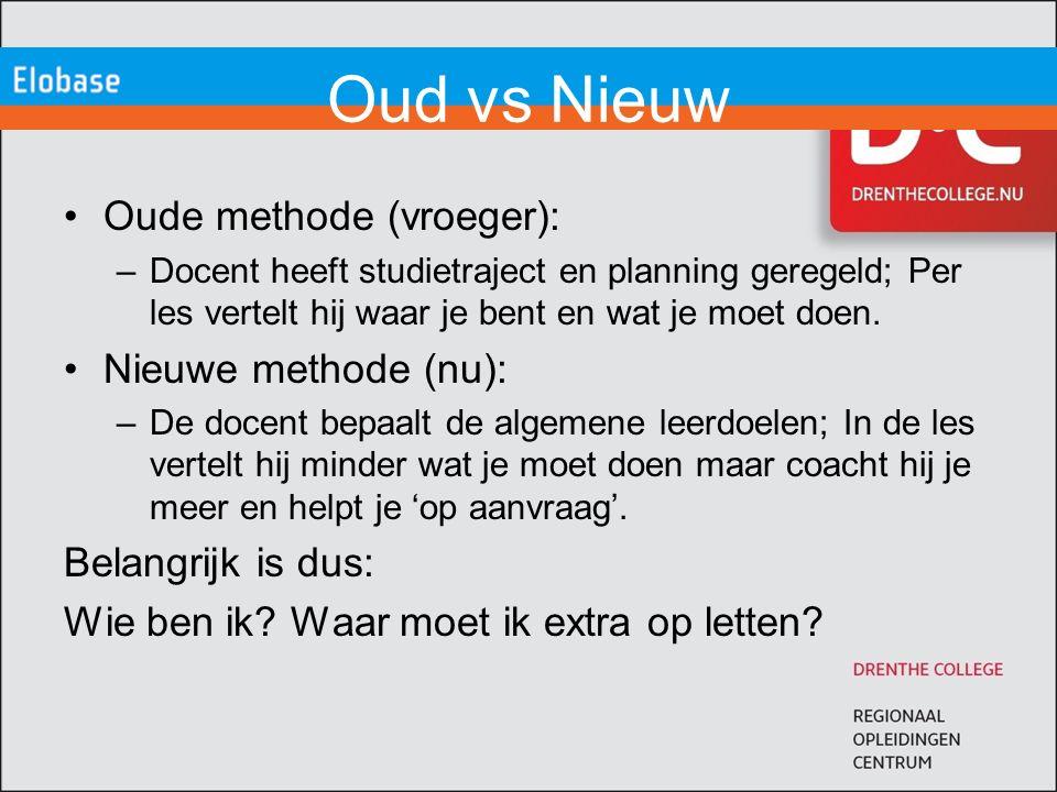 Oud vs Nieuw Oude methode (vroeger): –Docent heeft studietraject en planning geregeld; Per les vertelt hij waar je bent en wat je moet doen.