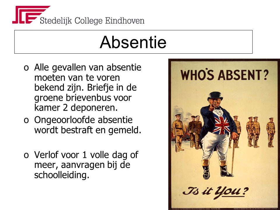 Absentie oAlle gevallen van absentie moeten van te voren bekend zijn.