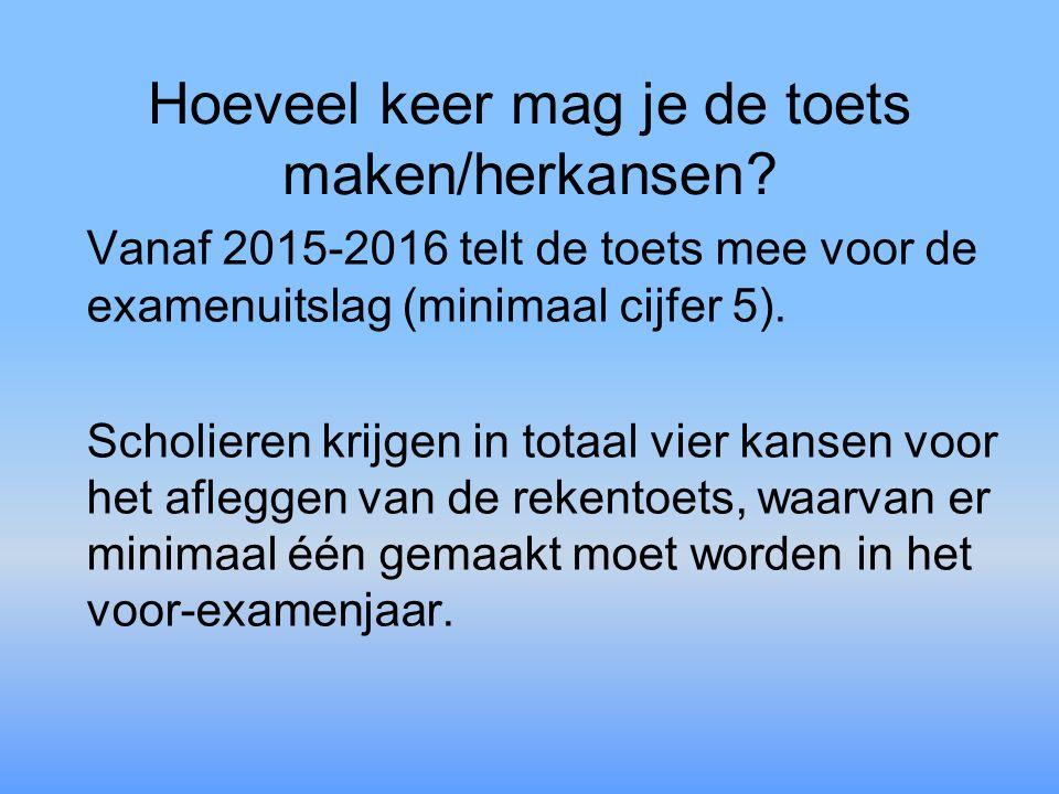 Hoeveel keer mag je de toets maken/herkansen? Vanaf 2015-2016 telt de toets mee voor de examenuitslag (minimaal cijfer 5). Scholieren krijgen in totaa