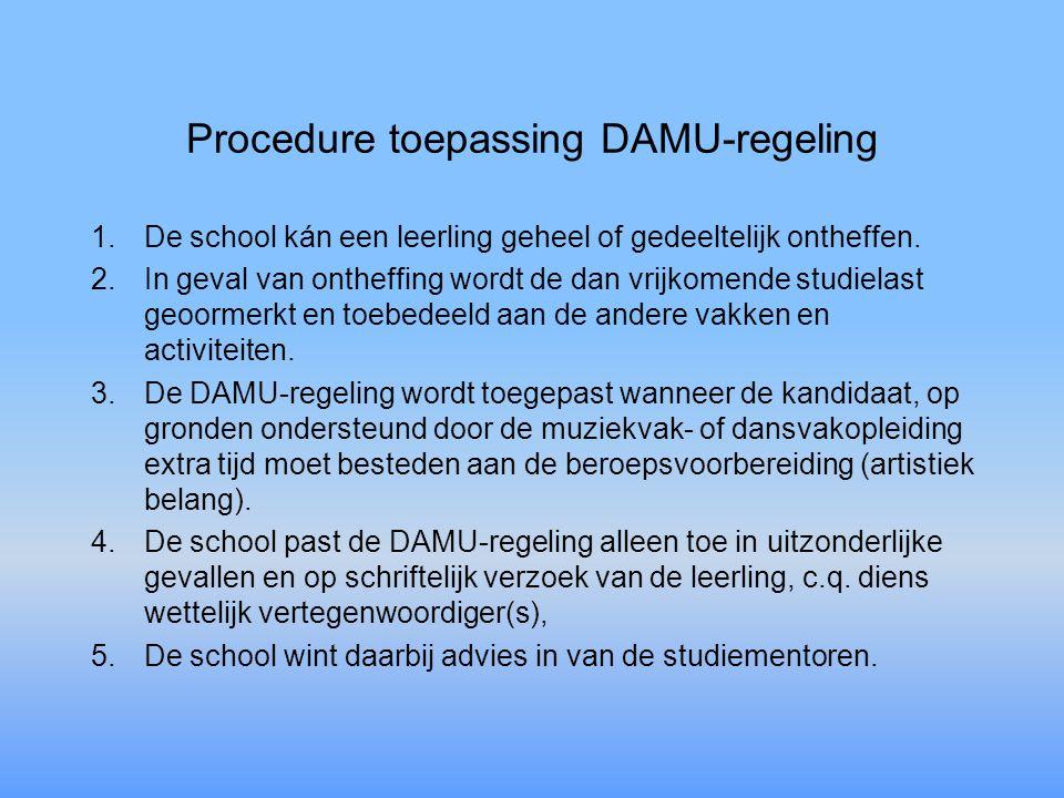 Procedure toepassing DAMU-regeling 1.De school kán een leerling geheel of gedeeltelijk ontheffen. 2.In geval van ontheffing wordt de dan vrijkomende s
