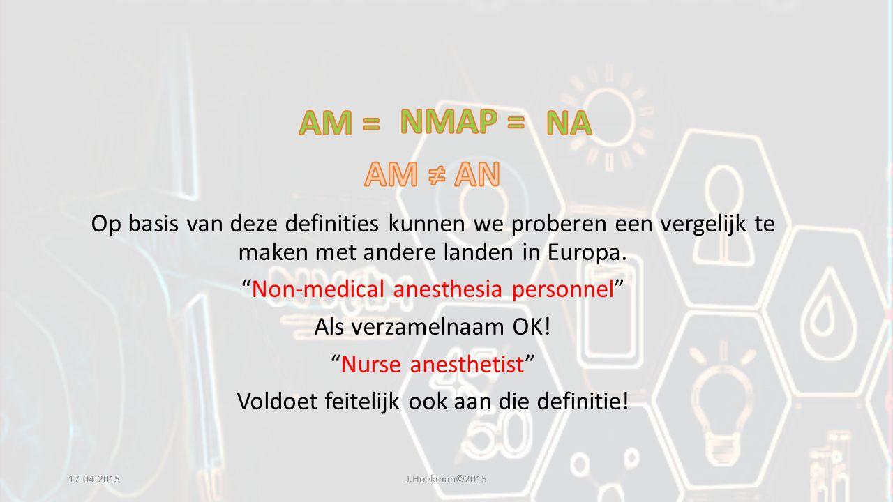 """17-04-2015J.Hoekman©2015 Op basis van deze definities kunnen we proberen een vergelijk te maken met andere landen in Europa. """"Non-medical anesthesia p"""
