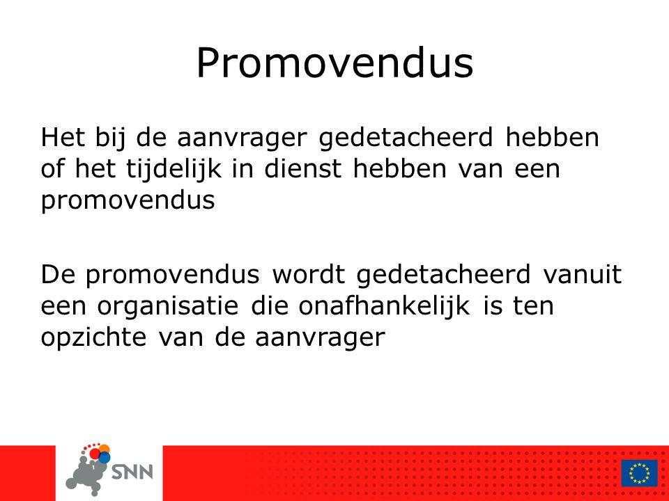 Promovendus Het bij de aanvrager gedetacheerd hebben of het tijdelijk in dienst hebben van een promovendus De promovendus wordt gedetacheerd vanuit ee