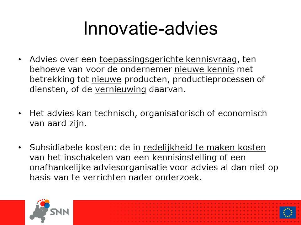 Innovatie-advies Advies over een toepassingsgerichte kennisvraag, ten behoeve van voor de ondernemer nieuwe kennis met betrekking tot nieuwe producten, productieprocessen of diensten, of de vernieuwing daarvan.
