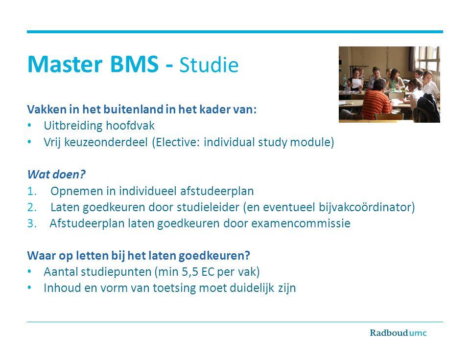 Master BMS - Studie Vakken in het buitenland in het kader van: Uitbreiding hoofdvak Vrij keuzeonderdeel (Elective: individual study module) Wat doen.