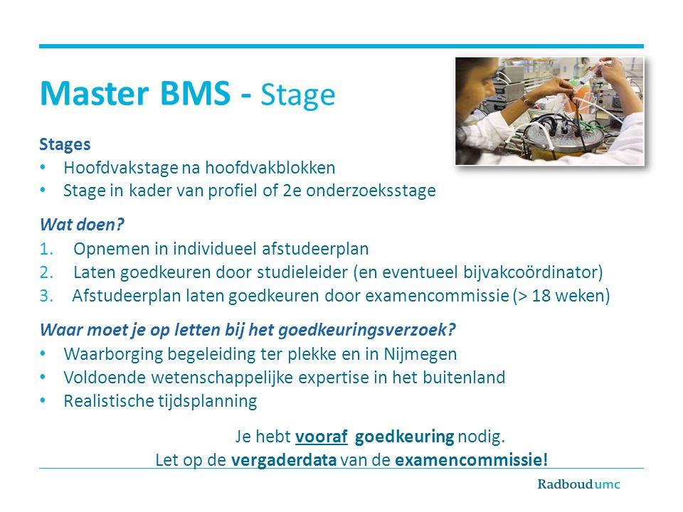 Master BMS - Stage Stages Hoofdvakstage na hoofdvakblokken Stage in kader van profiel of 2e onderzoeksstage Wat doen.