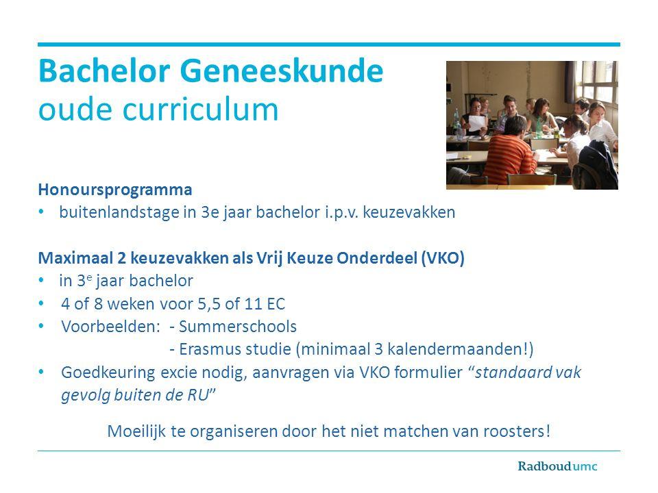 Bachelor Geneeskunde oude curriculum Honoursprogramma buitenlandstage in 3e jaar bachelor i.p.v.