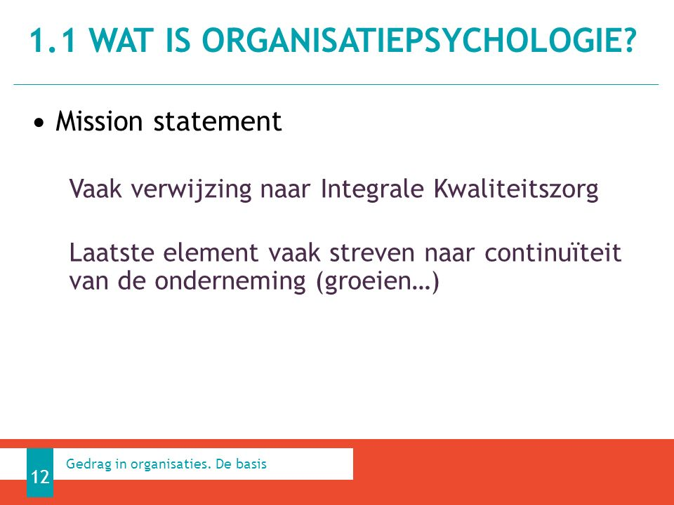 Mission statement 1.1 WAT IS ORGANISATIEPSYCHOLOGIE.