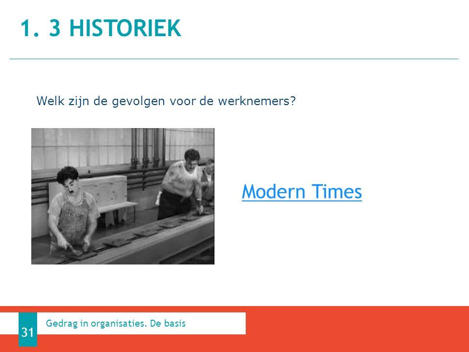 Modern Times 1. 3 HISTORIEK 31 Gedrag in organisaties.