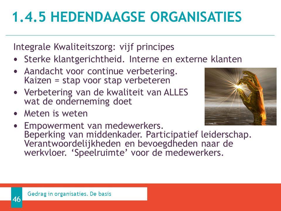 1.4.5 HEDENDAAGSE ORGANISATIES 46 Gedrag in organisaties.