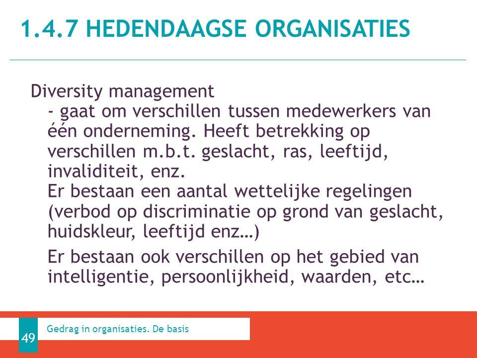 1.4.7 HEDENDAAGSE ORGANISATIES 49 Gedrag in organisaties.