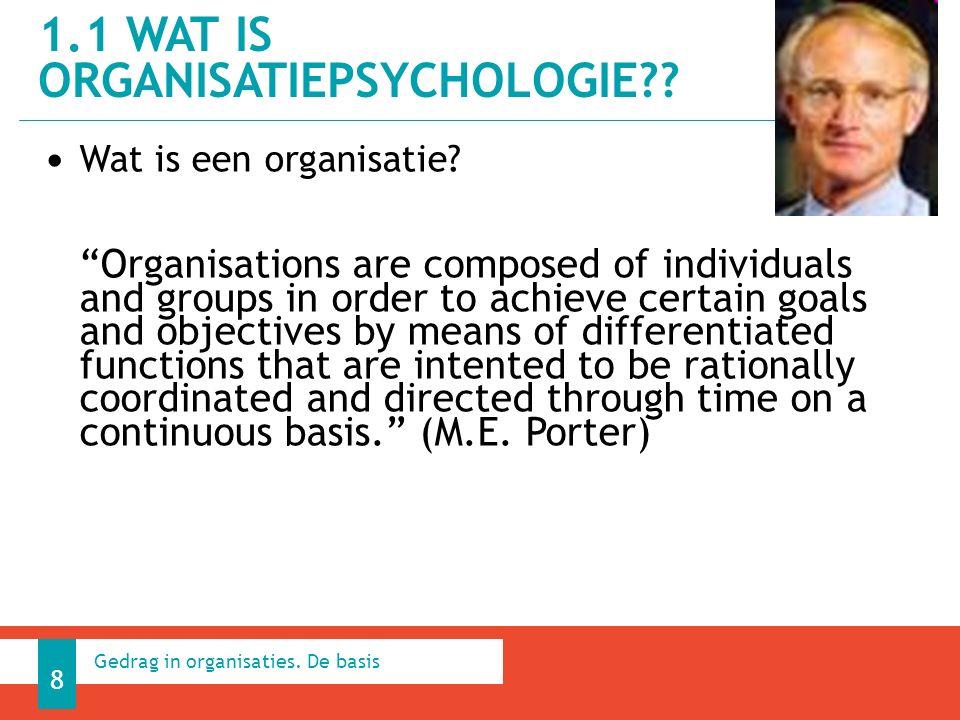 Wat is een organisatie.1.1 WAT IS ORGANISATIEPSYCHOLOGIE.