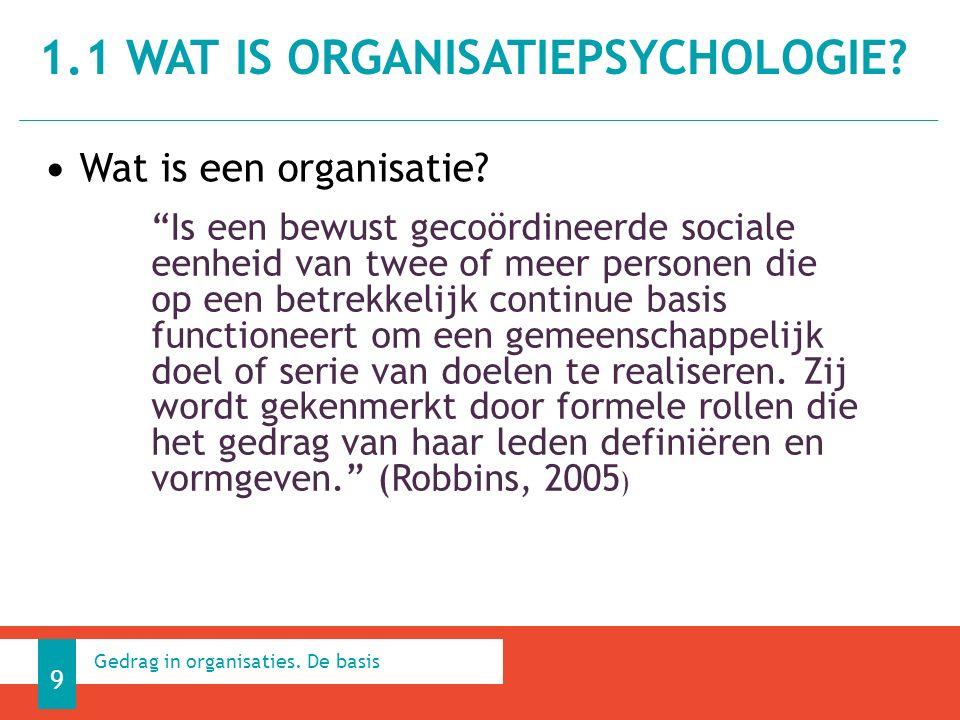 Wat is een organisatie. 1.1 WAT IS ORGANISATIEPSYCHOLOGIE.