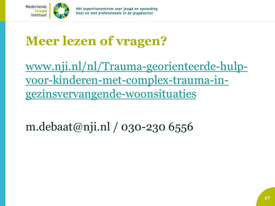 Meer lezen of vragen? www.nji.nl/nl/Trauma-georienteerde-hulp- voor-kinderen-met-complex-trauma-in- gezinsvervangende-woonsituaties m.debaat@nji.nl /