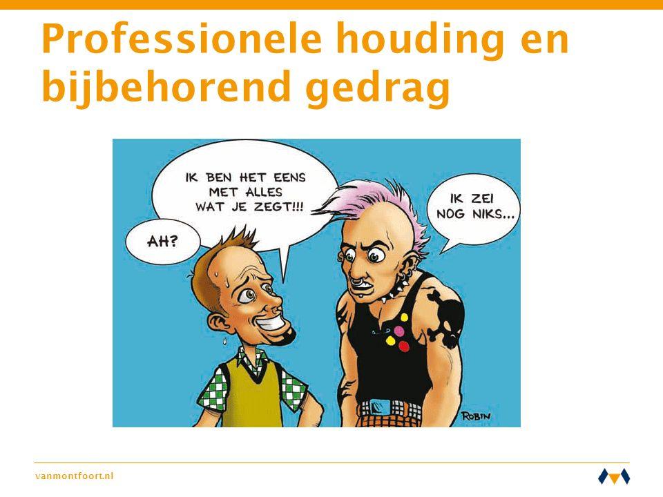 vanmontfoort.nl Professionele houding en bijbehorend gedrag