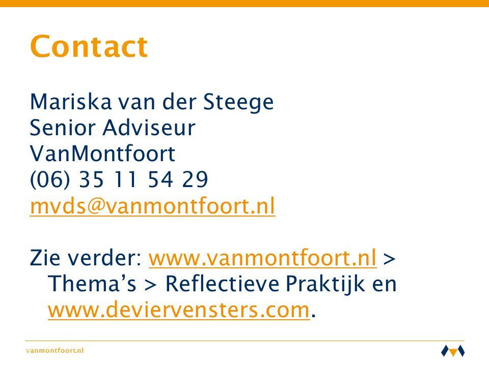 vanmontfoort.nl Contact Mariska van der Steege Senior Adviseur VanMontfoort (06) 35 11 54 29 mvds@vanmontfoort.nl Zie verder: www.vanmontfoort.nl > Th
