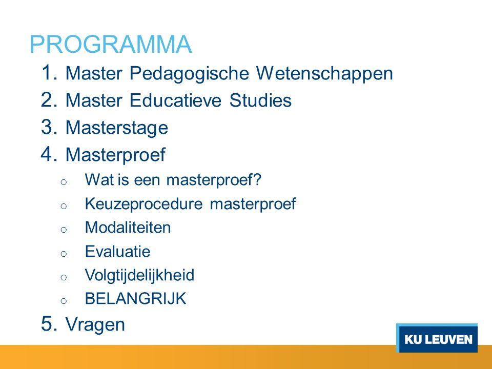 PROGRAMMA 1. Master Pedagogische Wetenschappen 2.