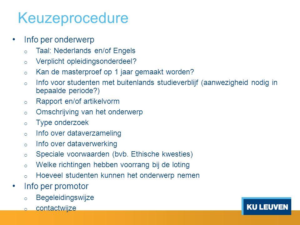 Keuzeprocedure Info per onderwerp o Taal: Nederlands en/of Engels o Verplicht opleidingsonderdeel.
