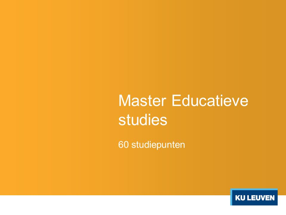 Master Educatieve studies 60 studiepunten