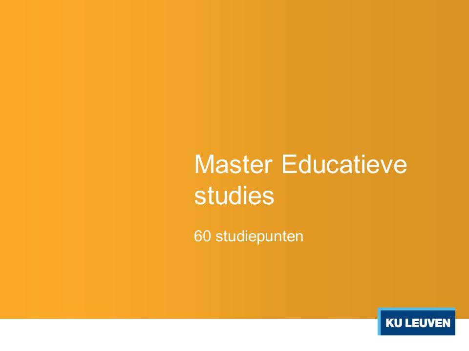 MASTERPROEF (24 stp – verplicht) GEMEENSCHAPPELIJKE STAM (26 stp – verplicht) Onderwijs aan kinderen met specifieke noden (5 SP) Onderwijsvernieuwing en schoolontwikkeling (6 SP) Onderwijseffectiviteit (5 SP) Designing Learning Environments (5 SP) Issues in Global and Intercultural Education (5 SP) KEUZE (10 stp) Vraagstukken didactiek van ervaringsgericht onderwijs (5 SP) Meten en evalueren in het onderwijs (5 SP) Beleid van onderwijs en permanente vorming (5 SP) Vraagstukken uit de onderwijspsychologie (5 SP) Thema's uit de orthopedagogiek: leerstoornissen (5 SP) Thema's uit de gezinspedagogiek (5 SP) Cognitieve en psychosociale ontwikkeling van kinderen en adolescenten (4 SP) Preventieve schoolpsychologische interventies (4 SP) Begel.